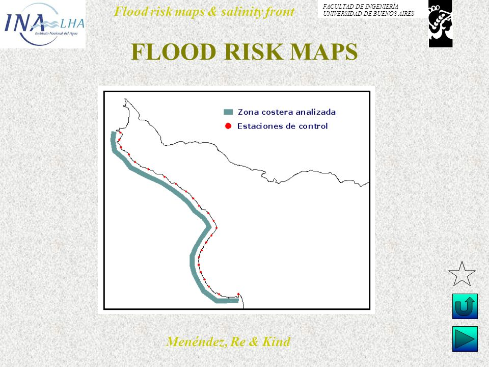 Menéndez, Re & Kind Flood risk maps & salinity front FACULTAD DE INGENIERÍA UNIVERSIDAD DE BUENOS AIRES FLOOD RISK MAPS
