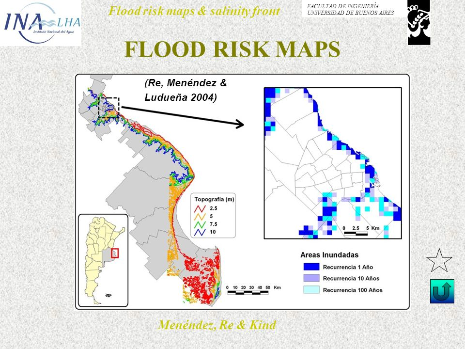 Menéndez, Re & Kind Flood risk maps & salinity front FACULTAD DE INGENIERÍA UNIVERSIDAD DE BUENOS AIRES FLOOD RISK MAPS (Re, Menéndez & Ludueña 2004)