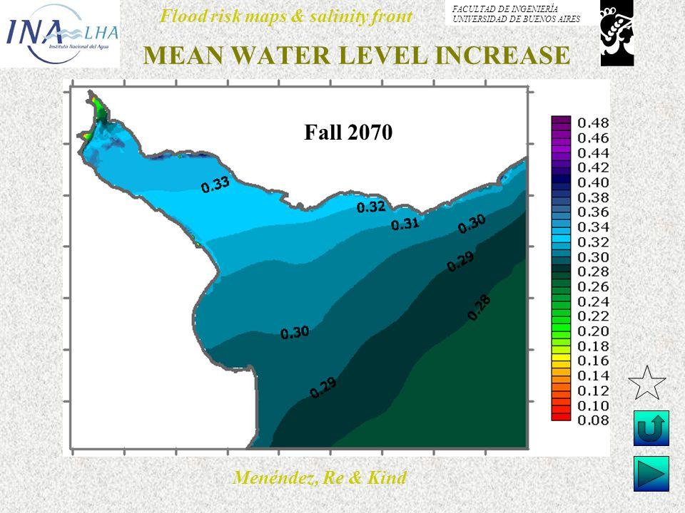 Menéndez, Re & Kind Flood risk maps & salinity front FACULTAD DE INGENIERÍA UNIVERSIDAD DE BUENOS AIRES MEAN WATER LEVEL INCREASE Fall 2070