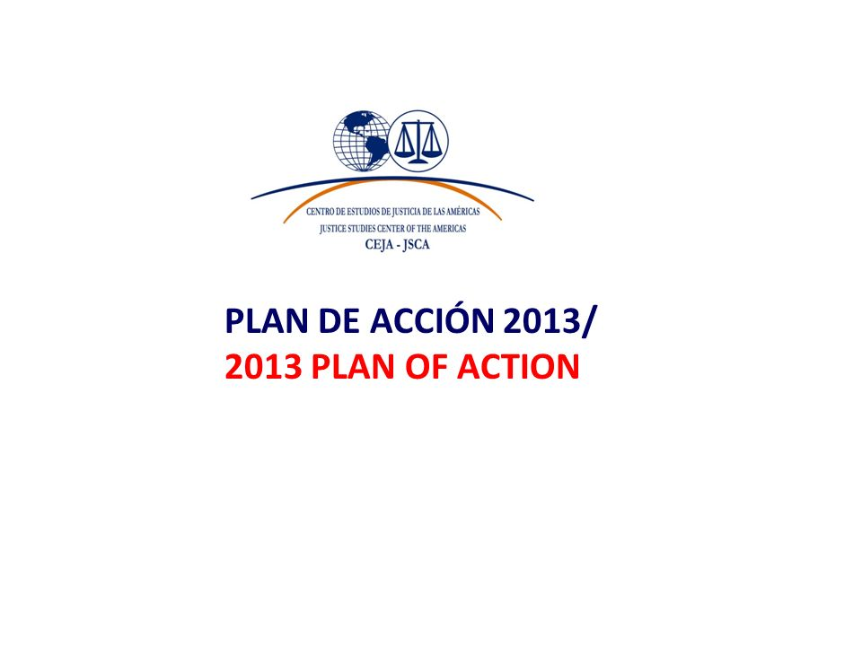 PLAN DE ACCIÓN 2013/ 2013 PLAN OF ACTION