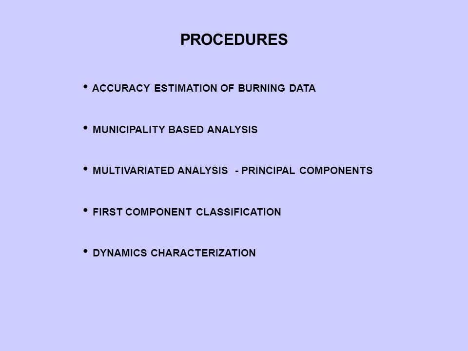 ACCURACY ESTIMATION OF BURNING DATA MUNICIPALITY BASED ANALYSIS MULTIVARIATED ANALYSIS - PRINCIPAL COMPONENTS FIRST COMPONENT CLASSIFICATION DYNAMICS CHARACTERIZATION PROCEDURES