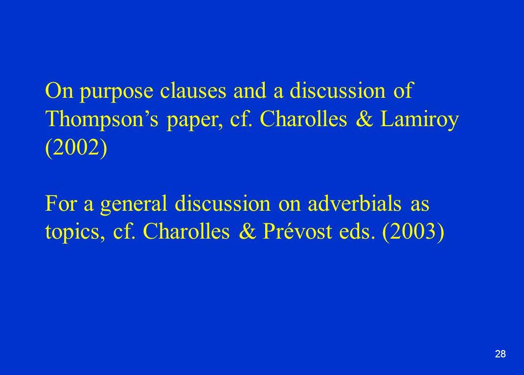 28 On purpose clauses and a discussion of Thompsons paper, cf.