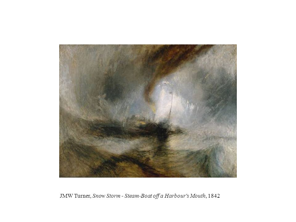 JMW Turner, Snow Storm - Steam-Boat off a Harbour s Mouth, 1842