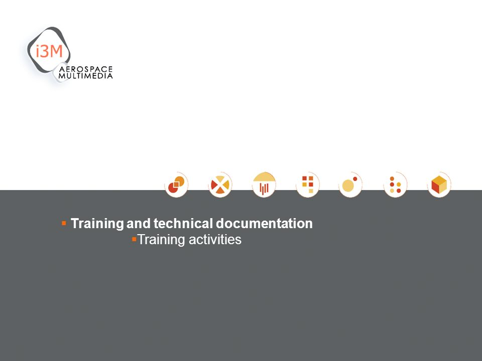 Training and technical documentation Training activities