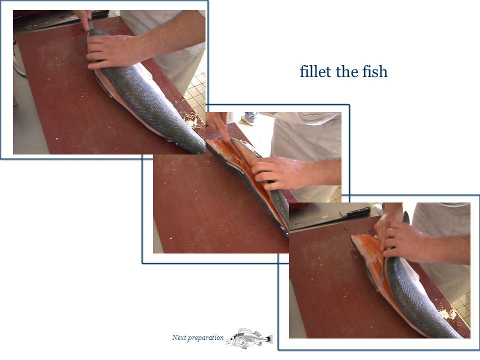 fillet the fish Next preparation