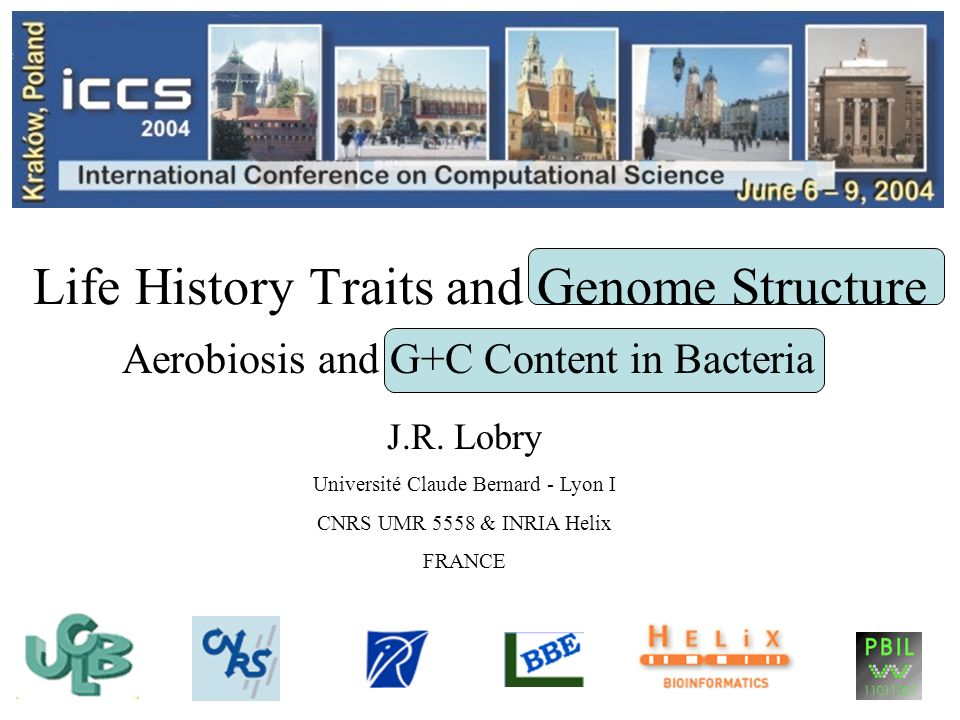 Life History Traits and Genome Structure Aerobiosis and G+C Content in Bacteria J.R.