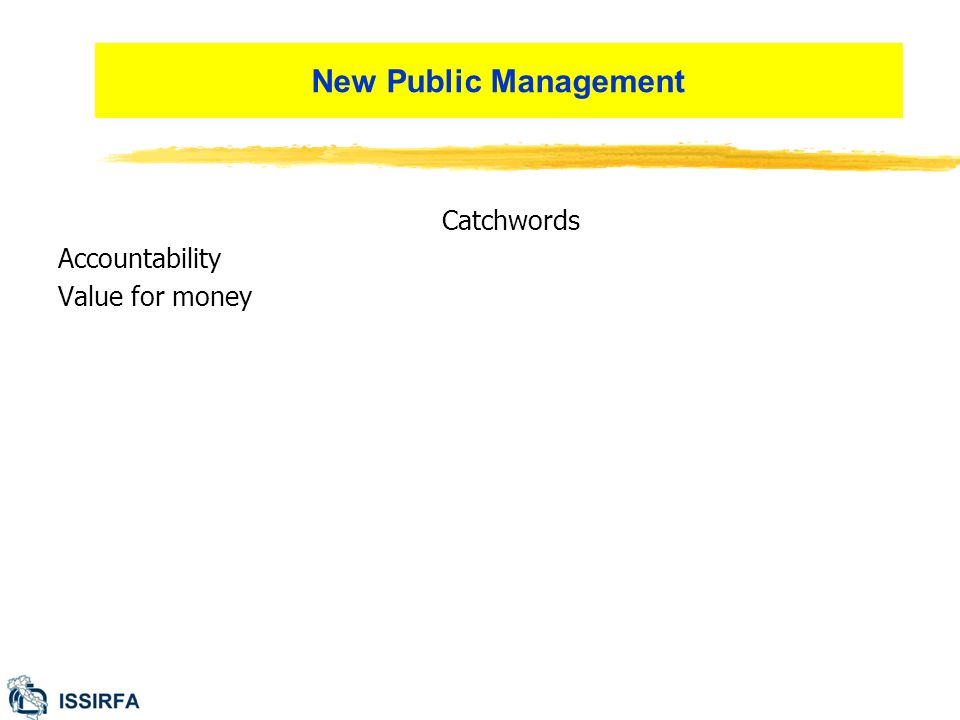 New Public Management Catchwords Accountability Value for money