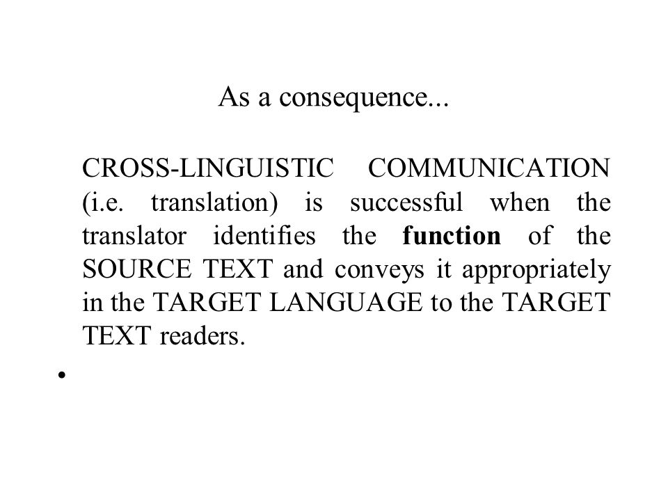 As a consequence... CROSS-LINGUISTIC COMMUNICATION (i.e.