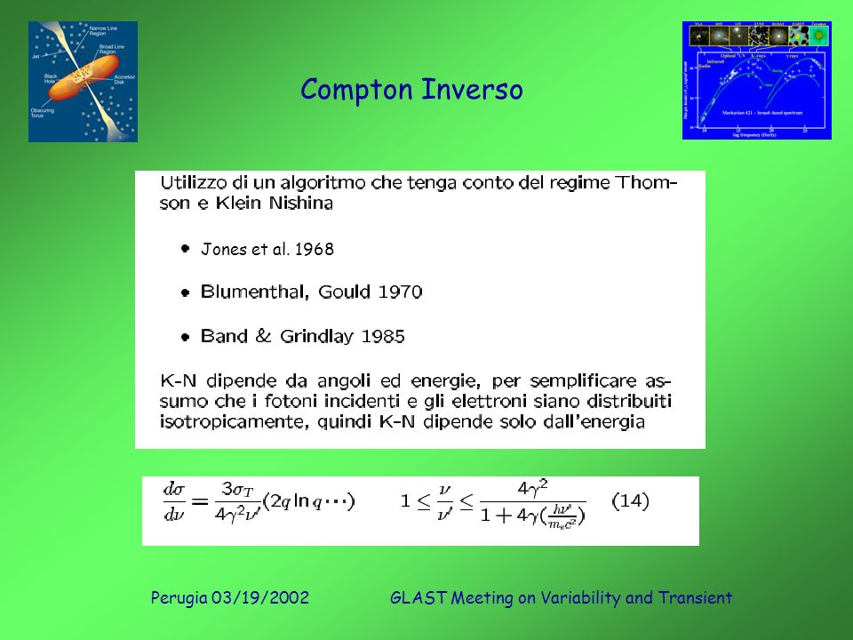 Perugia 03/19/2002GLAST Meeting on Variability and Transient Compton Inverso Jones et al. 1968