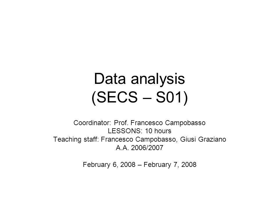 Data analysis (SECS – S01) Coordinator: Prof.