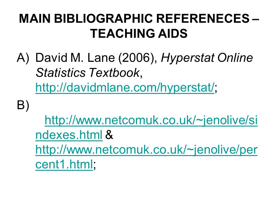 MAIN BIBLIOGRAPHIC REFERENECES – TEACHING AIDS A)David M.
