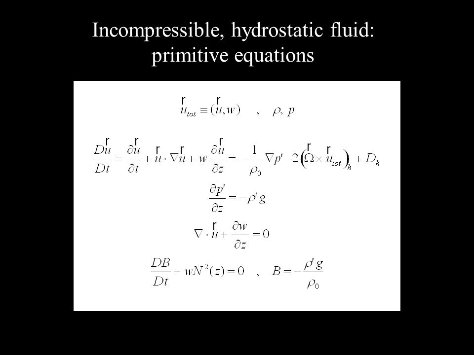 Incompressible, hydrostatic fluid: primitive equations