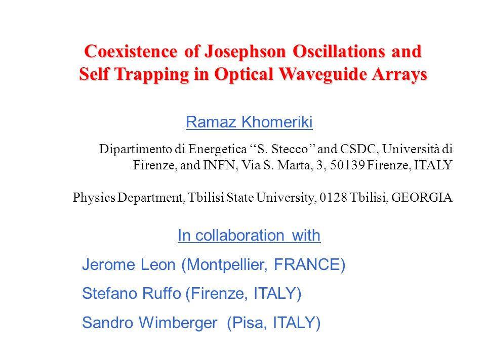 Coexistence of Josephson Oscillations and Self Trapping in Optical Waveguide Arrays Ramaz Khomeriki Dipartimento di Energetica S.