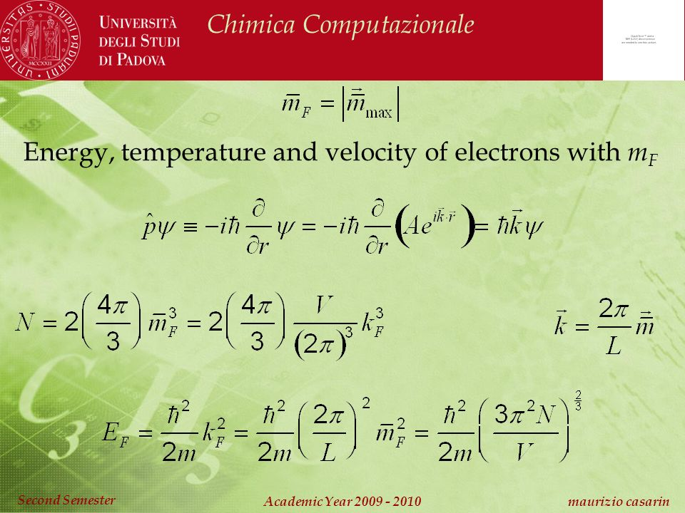 Chimica Computazionale Academic Year 2009 - 2010 maurizio casarin Second Semester Energy, temperature and velocity of electrons with m F