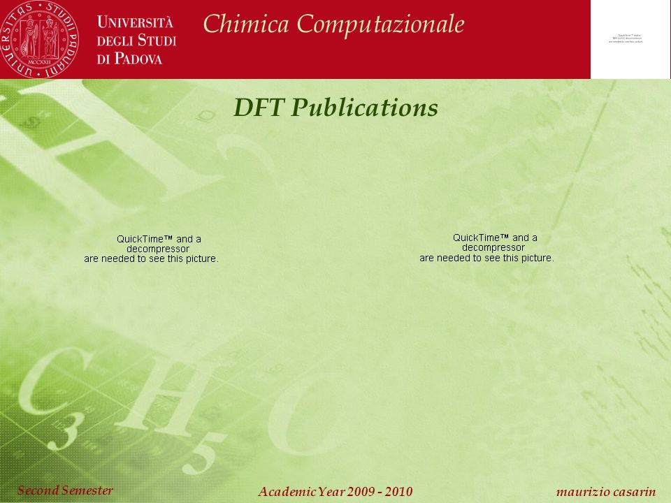 Chimica Computazionale Academic Year 2009 - 2010 maurizio casarin Second Semester DFT Publications