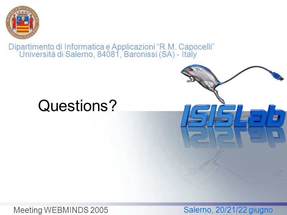 Salerno, 20/21/22 giugno Meeting WEBMINDS 2005 Questions.