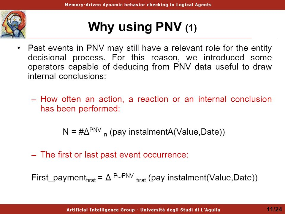 Why using PNV (1) Past events in PNV may still have a relevant role for the entity decisional process.