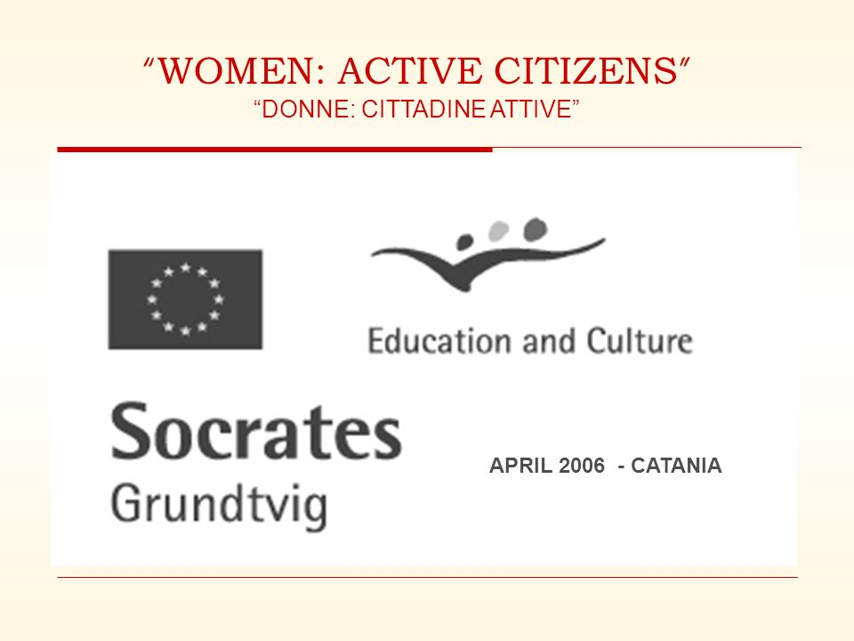 WOMEN: ACTIVE CITIZENS DONNE: CITTADINE ATTIVE APRIL 2006- CATANIA