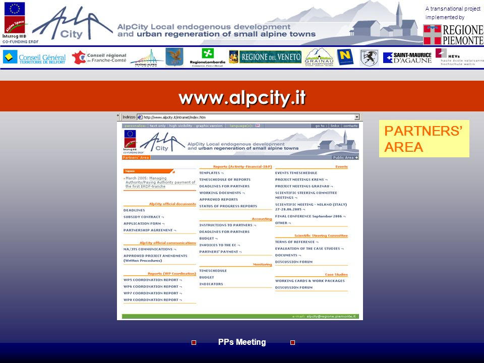 www.alpcity.it A transnational project implemented by PPs Meeting Log in to access to the PARTNERS AREA
