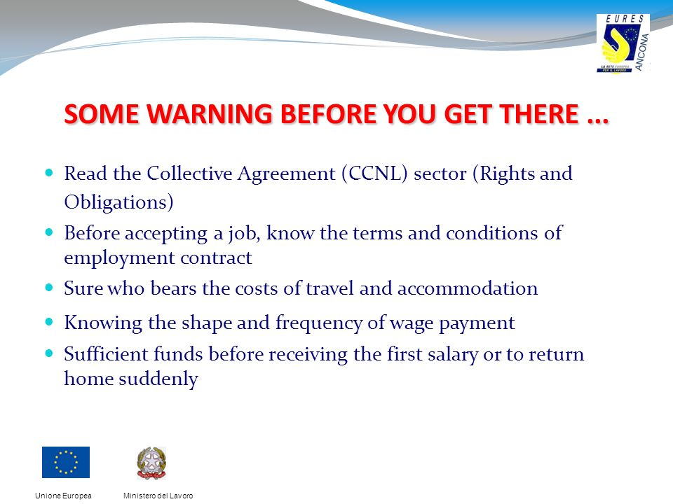 Ministero del LavoroUnione Europea SOME WARNING BEFORE YOU GET THERE...