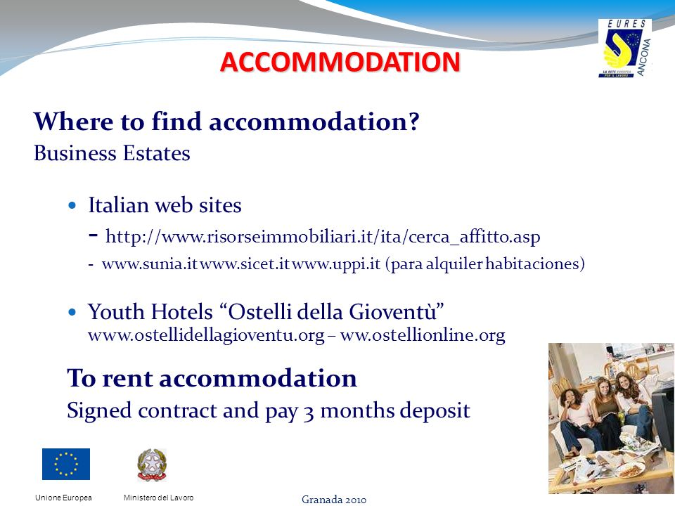 Ministero del LavoroUnione Europea ACCOMMODATION Where to find accommodation.