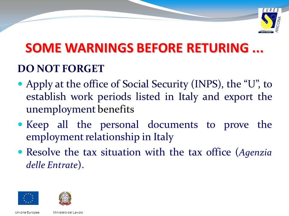 Ministero del LavoroUnione Europea SOME WARNINGS BEFORE RETURING...