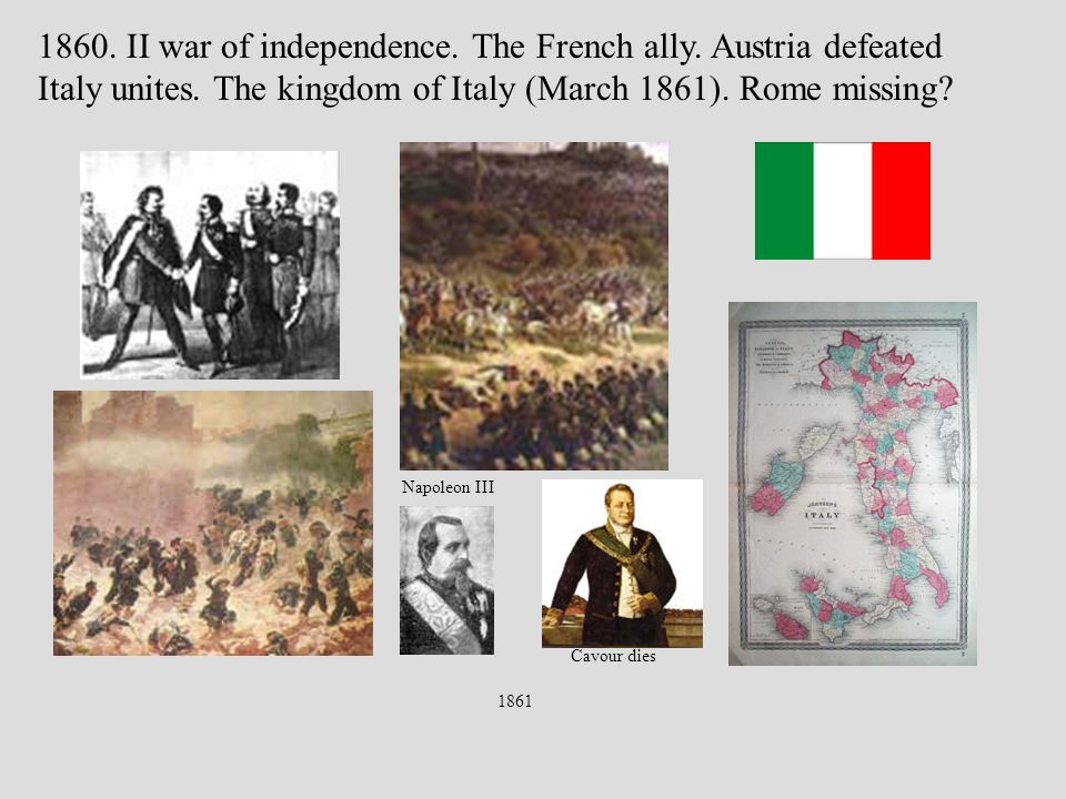 1861 1860. II war of independence. The French ally.
