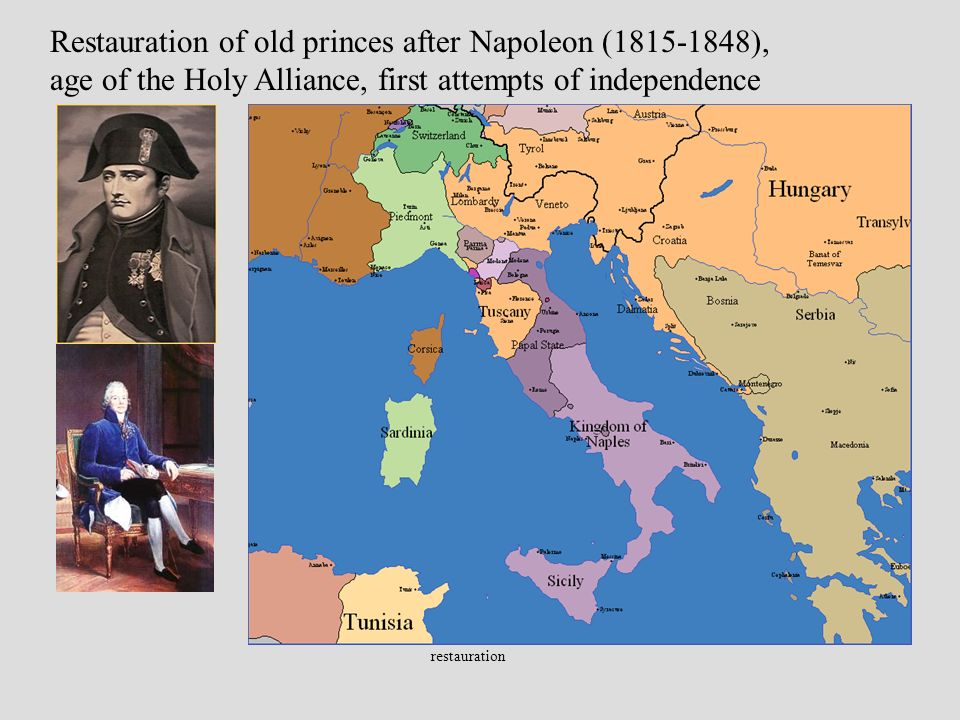 restauration Restauration of old princes after Napoleon (1815-1848), age of the Holy Alliance, first attempts of independence