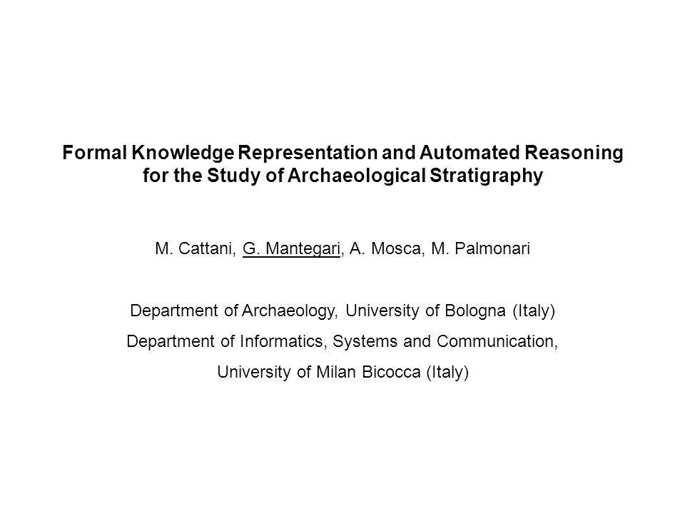 Formal Knowledge Representation and Automated Reasoning for the Study of Archaeological Stratigraphy M.