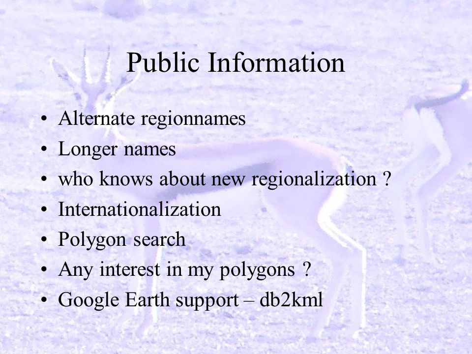 Public Information Alternate regionnames Longer names who knows about new regionalization .