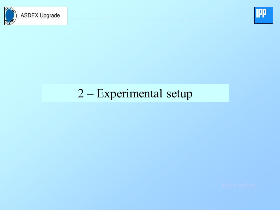 2 – Experimental setup Back to outline