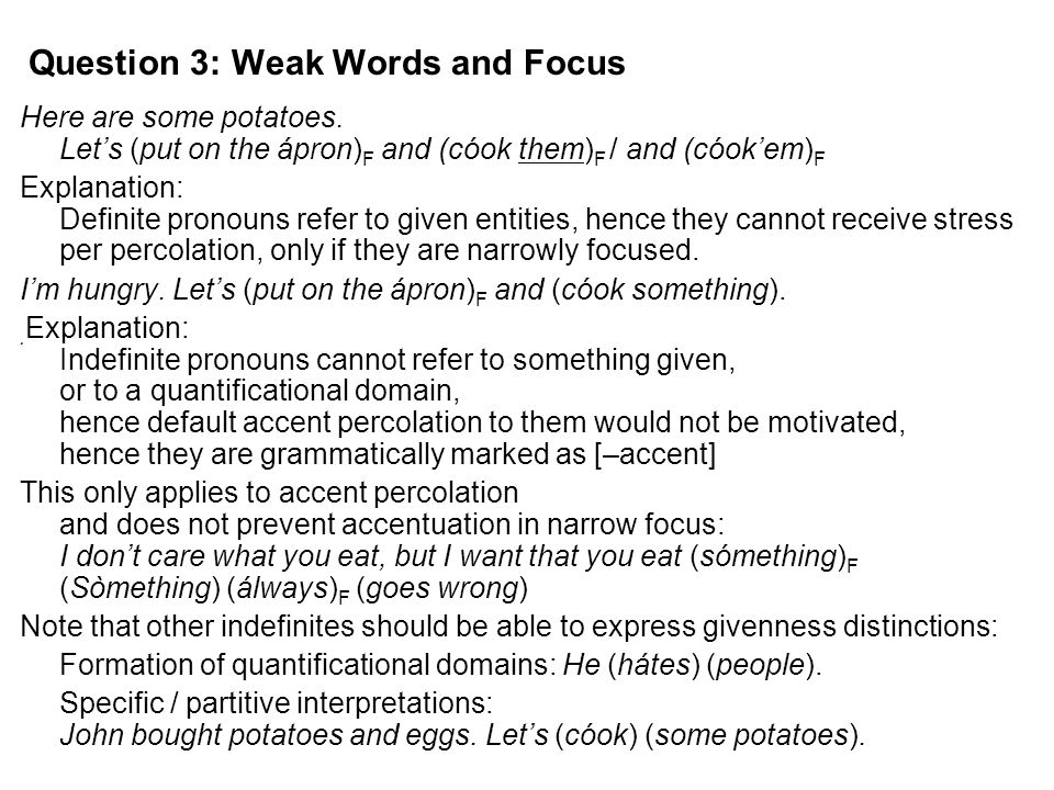 Question 3: Weak Words and Focus Here are some potatoes.