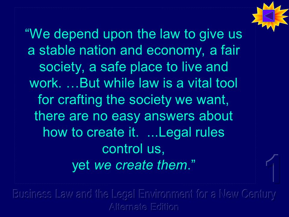 We depend upon the law to give us a stable nation and economy, a fair society, a safe place to live and work.