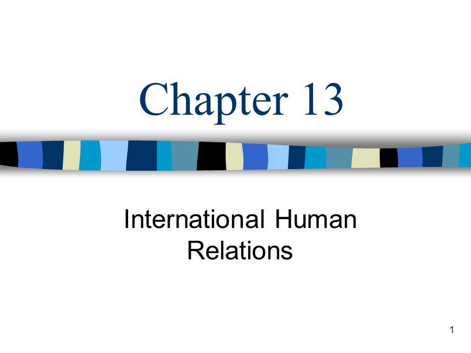 1 Chapter 13 International Human Relations