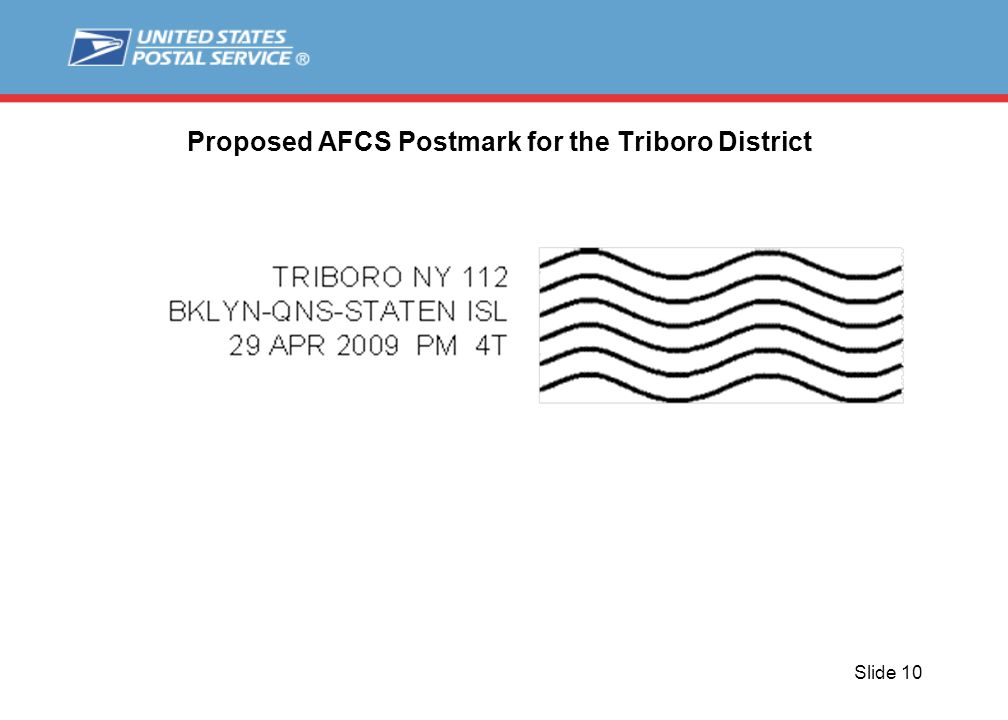 Slide 10 Proposed AFCS Postmark for the Triboro District