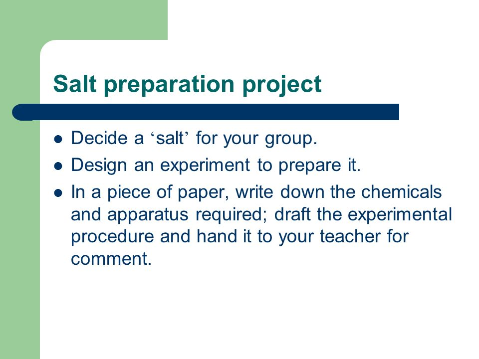 Salt preparation project Decide a salt for your group.