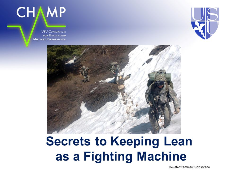 Deuster/Kemmer/Tubbs/Zeno Secrets to Keeping Lean as a Fighting Machine