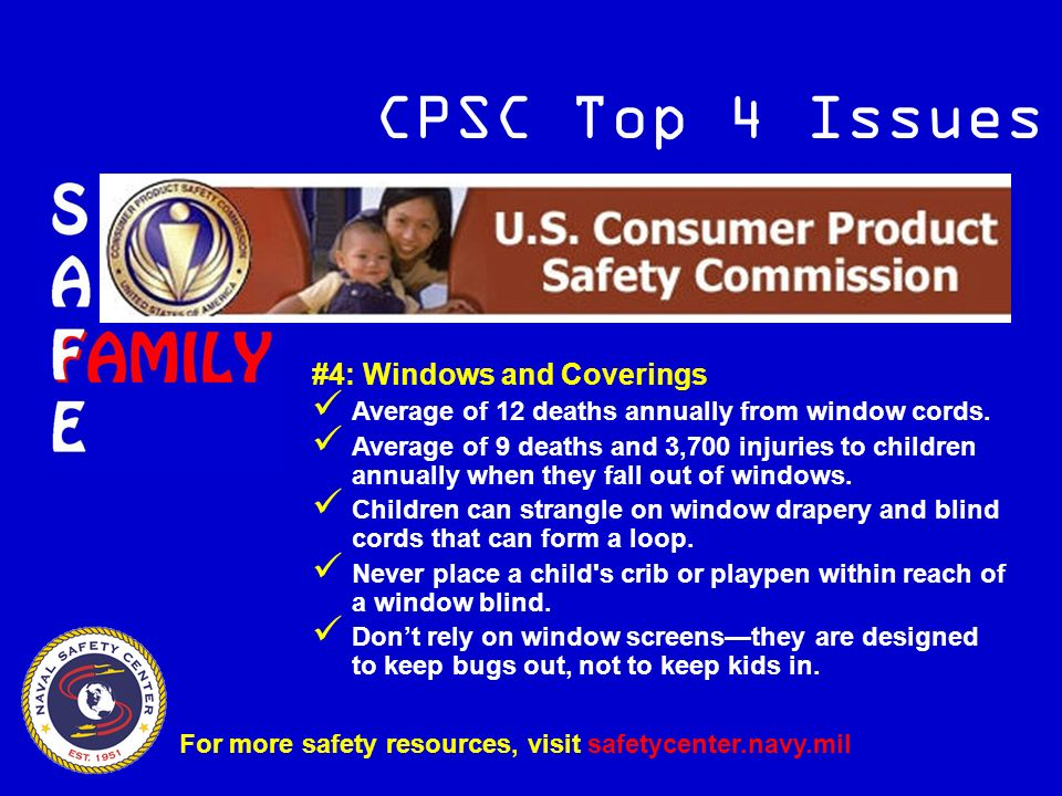 CPSC Top 4 Issues #4: Windows and Coverings Average of 12 deaths annually from window cords.