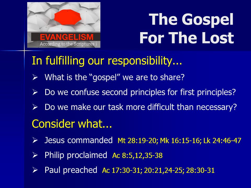 In fulfilling our responsibility... What is the gospel we are to share.