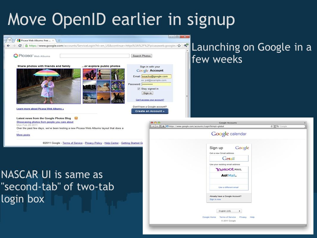 Move OpenID earlier in signup NASCAR UI is same as second-tab of two-tab login box Launching on Google in a few weeks