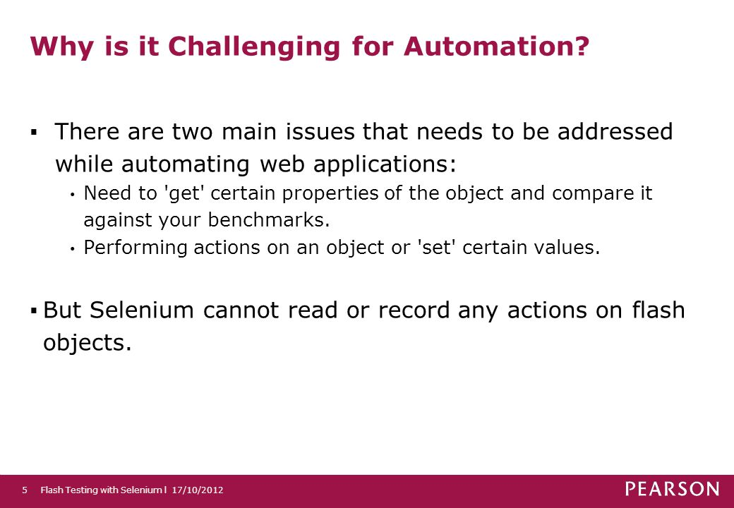Why is it Challenging for Automation.