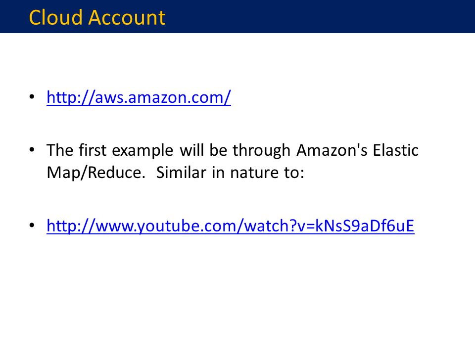 http://aws.amazon.com/ The first example will be through Amazon s Elastic Map/Reduce.