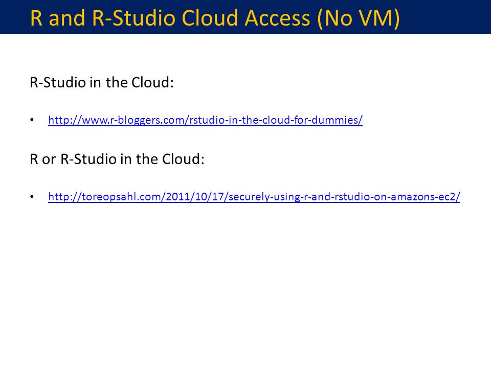 R-Studio in the Cloud: http://www.r-bloggers.com/rstudio-in-the-cloud-for-dummies/ R or R-Studio in the Cloud: http://toreopsahl.com/2011/10/17/securely-using-r-and-rstudio-on-amazons-ec2/ R and R-Studio Cloud Access (No VM)
