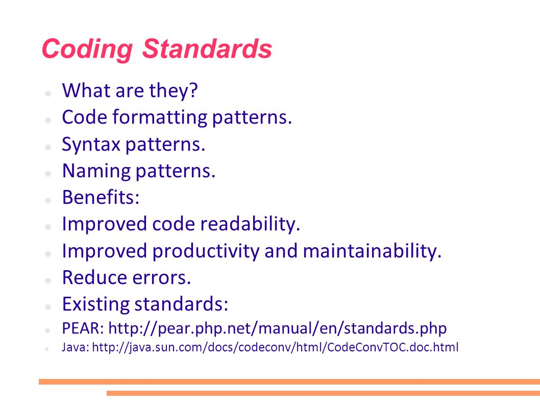 Coding Standards What are they. Code formatting patterns.