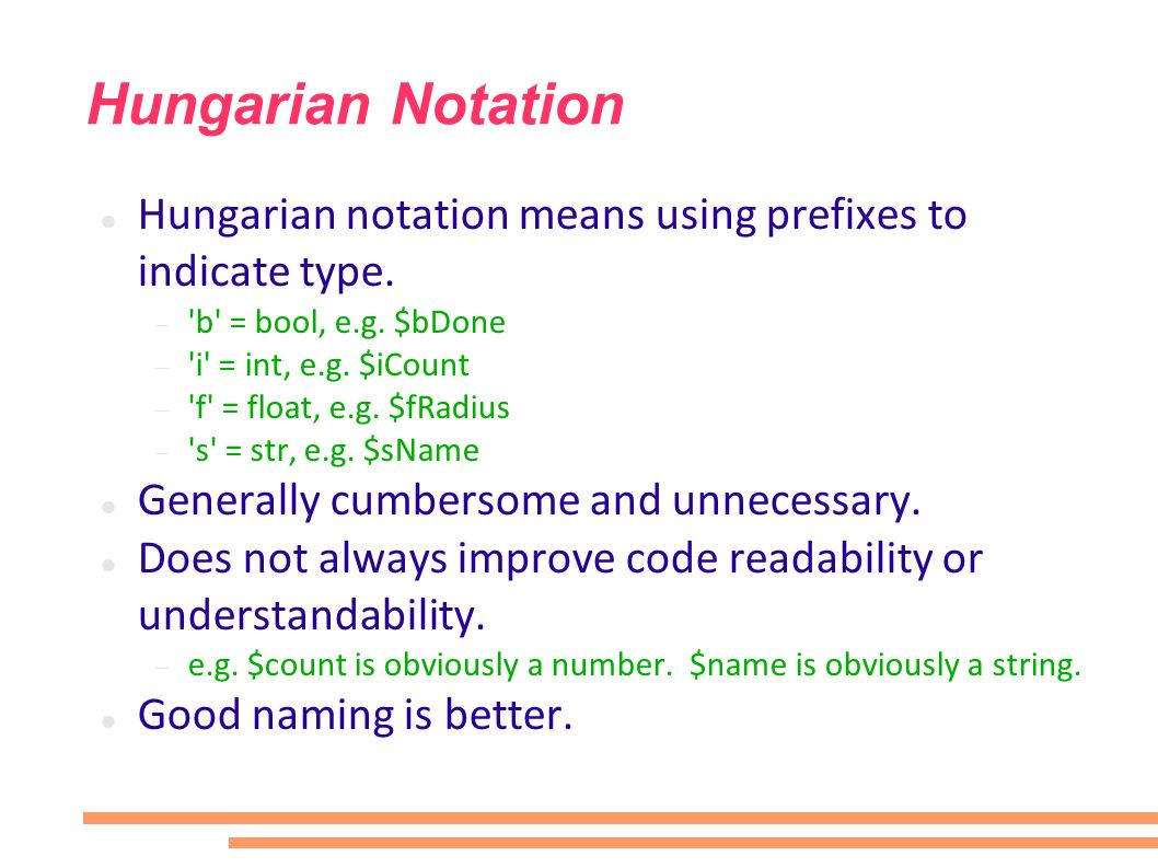 Hungarian Notation Hungarian notation means using prefixes to indicate type.