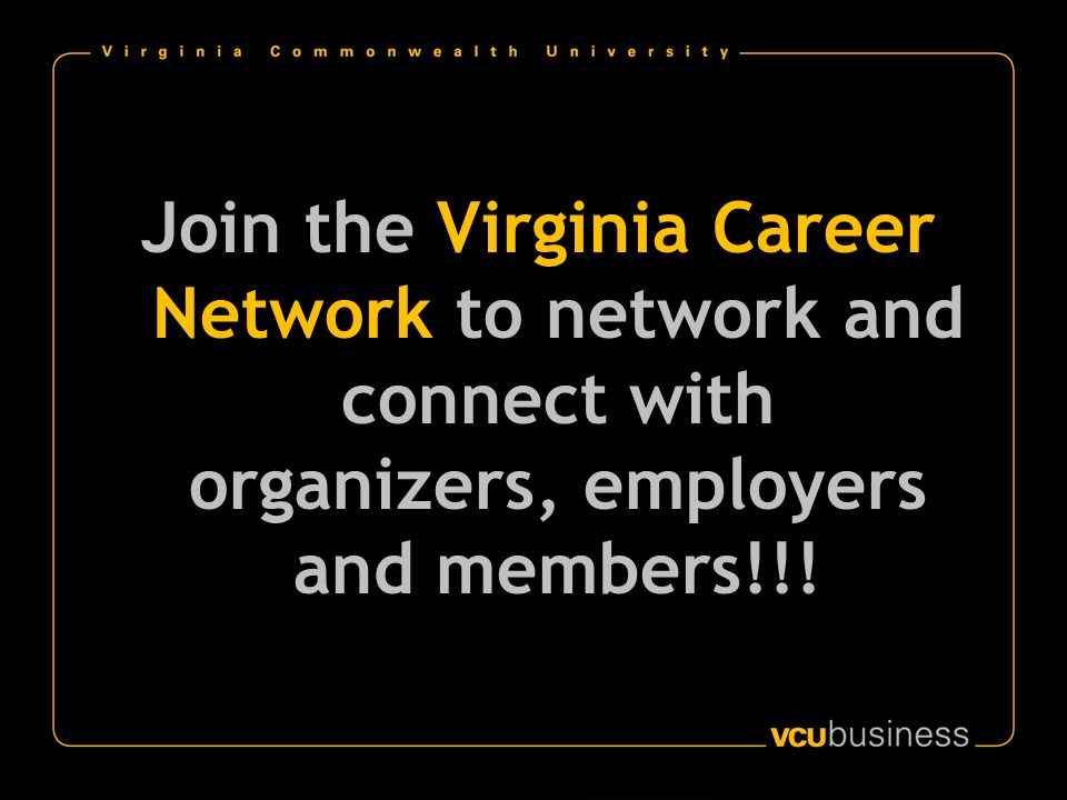 Join the Virginia Career Network to network and connect with organizers, employers and members!!!