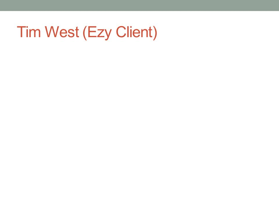 Tim West (Ezy Client)