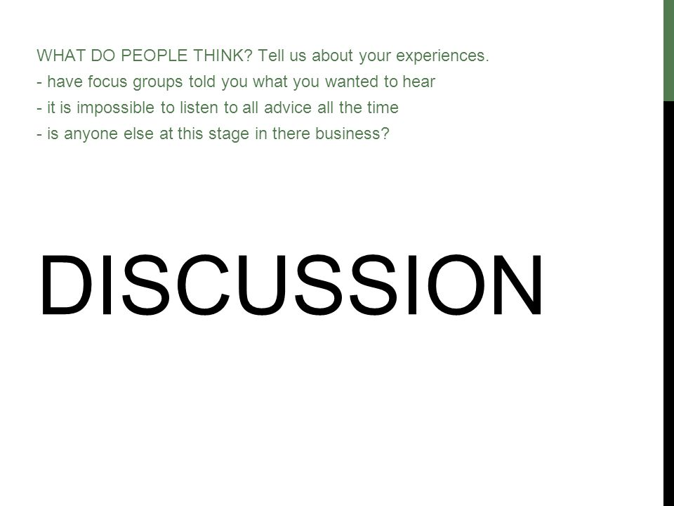 DISCUSSION WHAT DO PEOPLE THINK. Tell us about your experiences.