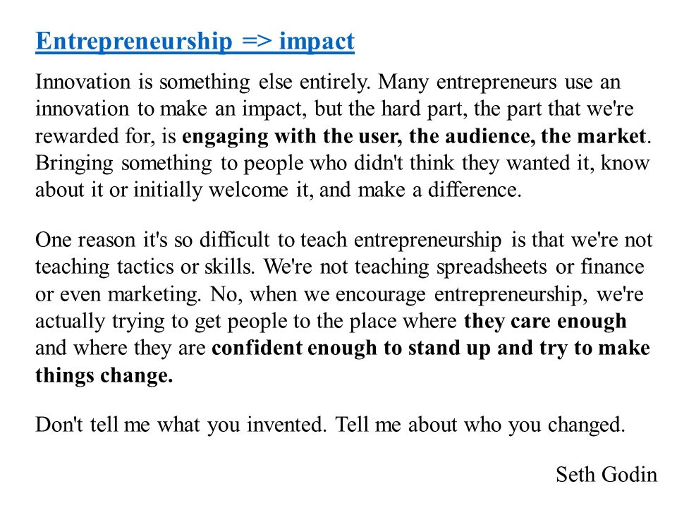 Entrepreneurship => impact Innovation is something else entirely.