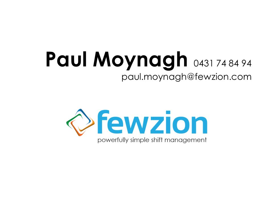 Paul Moynagh 0431 74 84 94 paul.moynagh@fewzion.com
